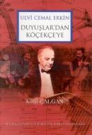 Ulvi Cemal ErkinDuyuşlar'dan Köçekçe'ye