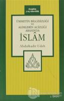 Ümmetin Bilgisizliği ve Alimlerin Acizliği Arasında İslam