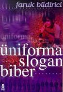 Üniforma, Slogan, Biber