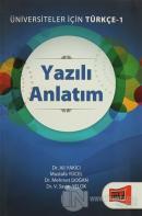 Üniversiteler İçin Türkçe 1 - Yazılı Anlatım