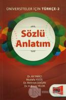 Üniversiteler İçin Türkçe 2 - Sözlü Anlatım