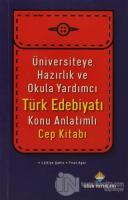 Üniversiteye Hazırlık ve Okula Yardımcı Türk Edebiyatı Konu Anlatımlı Cep Kitabı
