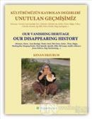 Unutulan Geçmişimiz: Kültürümüzün Kaybolan Değerleri