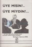 Üye misin? Üye miydin?Amerikan Karşıtı Faaliyetler Tutanakları 1947-1956
