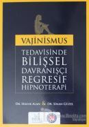Vajinismus Tedavisinde Bilişsel Davranışçı Regresif Hipnoterapi