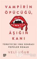 Vampirin Öpücüğü, Aşığın Kanı: Türkiye'de 1980 Sonrası Popüler Roman