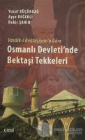 Vesaik-i Bektaşiyan'a Göre Osmanlı Devleti'nde Bektaşi Tekkeleri