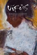 Virüs Üç Aylık Kültür Sanat ve Edebiyat Dergisi Sayı: 7 Nisan - Mayıs - Haziran 2021