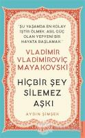 Vladimir Vladimiroviç Mayakovski - Hiçbir Şey Silemez Aşkı
