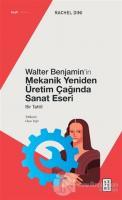 Walter Benjamin'in Mekanik Yeniden Üretim Çağında Sanat Eseri