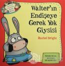 Walter'ın Endişeye Gerek Yok Giysisi