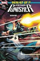 What If? Peter Parker Punisher Olsaydı…