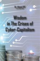 Wisdom in The Crises of Cyber-Capitalism