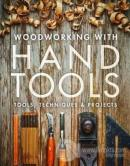 Woodworking with Hand Tools: Tools Techniques Projects
