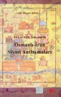 XVI. ve XVII. Yüzyıllarda Osmanlı - İran Siyasi Antlaşmaları