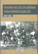 Yabancı Belgeler Işığında Türk Ermeni İlişkileri