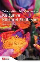 Yabancı/İkinci Dil Öğretiminde Kültür ve Kültürel Etkileşim