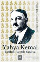 Yahya Kemal Tarihin Estetik Yankısı