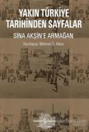 Yakın Türkiye Tarihinden Sayfalar - Sina Akşin'e Armağan