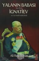 Yalanın Babası Rus Elçisi İgnatiev ve '93 Harbi'ndeki Rolü