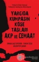 Yargıda Kumpasın Köşe Taşları AKP ve Cemaat