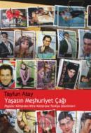 Yaşasın Meşhuriyet Çağı Popüler Kültürden Kitle Kültürüne Türkiye İzlenimleri