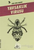 Yavşaklık Virüsü