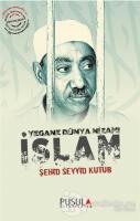 Yegane Dünya Nizamı İslam