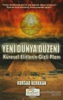Yeni Dünya Düzeni : Küresel Elitlerin Gizli Planı