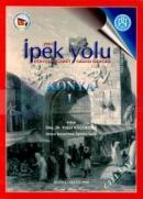 Yeni İpek Yolu Konya Ticaret Odası Dergisi Konya 1