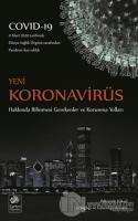Yeni Koronavirüs Hakkında Bilinmesi Gerekenler ve Korunma Yolları