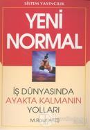 Yeni Normal: İş Dünyasında Ayakta Kalmanın Yolları