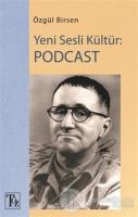 Yeni Sesli Kültür: Podcast