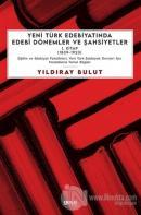 Yeni Türk Edebiyatında Edebi Dönemler ve Şahsiyetler 1. Kitap (1839-1923)