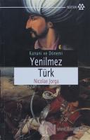 Yenilmez Türk Kanuni ve Dönemi