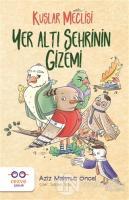 Yer Altı Şehrinin Gizemi - Kuşlar Meclisi