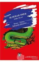 Yeşil Yılan / Rusça - Türkçe Bakışımlı Hikayeler