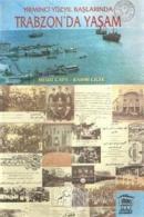 Yirminci Yüzyıl Başlarında Trabzon'da Yaşam