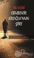 """""""Yol Elçisi"""" Ebubekir Eroğlu'nun Şiiri"""