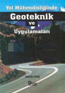 Yol Mühendisliğinde Geoteknik ve Uygulamaları