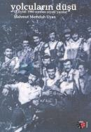 Yolcuların Düşü12 Eylül 1980 Sonrası Siyasi Yazılar
