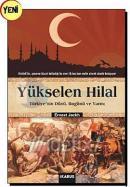 Yükselen Hilal - Türkiye'nin Dünü, Bugünü ve Yarını