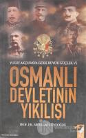 Yusuf Akçura'ya Göre Büyük Güçler ve Osmanlı Devletinin Yıkılışı