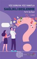 Yüz Soruya Yanıtla Sağlıklı Beslenme