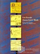 Zaman İçinde Müzik  Başlangıcından Günümüze Örneklerle Batı Müziğinin Evrimi (Ciltli)