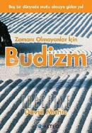 Zamanı Olmayanlar İçin Budizm