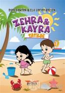 Zehra ve Kayra Tatilde