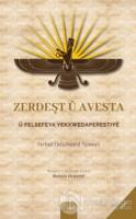 Zerdeşt u Avesta u Felsefeya Yekxwedaperestiye
