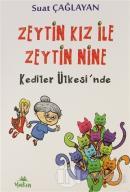 Zeytin Kız ile Zeytin Nine Kediler Ülkesi'nde