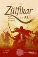 Zülfikar : Aşka Adanmış Bir Hayat Hz. Ali